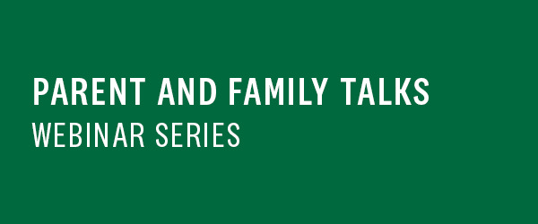 Parent & Family Talks Webinar Series